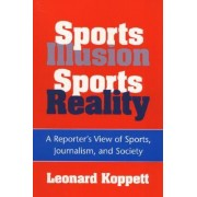 Sports Illusion, Sports Reality by Leonard Koppett