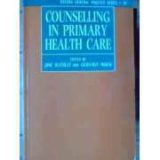 Counselling In Primary Health Care - Jane Keithley, Geoffrey Marsh