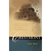 Crestmont by Holly Weiss