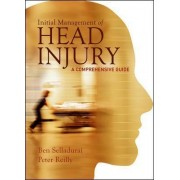 Initial Management of Head Injury by Peter Reilly