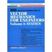 800 Solved Problems Invector Mechanics for Engineers: v. 1 by Joseph F. Shelley