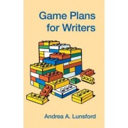Game Plans for Writers by University Andrea A Lunsford