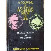 J.-j. Rousseau Si L.n. Tolstoi In Cautarea Virstei De Aur - G. Oprea Al. Oprea
