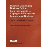 Business Challenging Business Ethics by Jacek Sojka