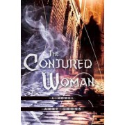 The Conjured Woman by Anne Gro