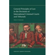General Principles of Law in the Decisions of International Criminal Courts and Tribunals by Fabian Raimondo