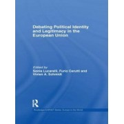 Debating Political Identity and Legitimacy in the European Union by Furio Cerutti