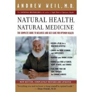 Natural Health, Natural Medicine by Andrew T. Weil