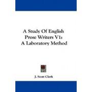 A Study of English Prose Writers V1 by J Scott Clark