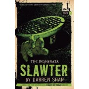 The Demonata #3: Slawter by Darren Shan