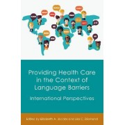 Providing Health Care in the Context of Language Barriers by Elizabeth A. Jacobs