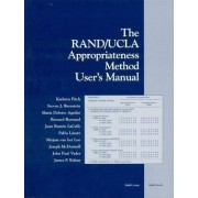 The Rand/Ucla Appropriateness Method User's Manual by Kathryn Fitch