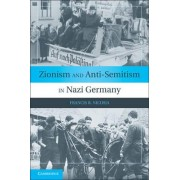Zionism and Anti-semitism in Nazi Germany by Francis R. Nicosia