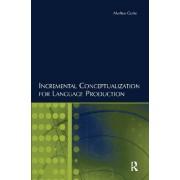 Incremental Conceptualization for Language Production by Markus Guhe