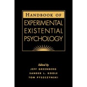 Handbook of Experimental Existential Psychology by Jeff Greenberg