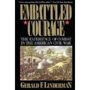 Embattled Courage by Gerald F. Linderman