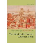 The Cambridge Introduction to The Nineteenth-Century American Novel by Gregg D. Crane