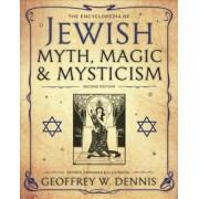 The Encyclopedia of Jewish Myth, Magic and Mysticism by Geoffrey W. Dennis