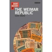 A Short History of the Weimar Republic by Colin Storer