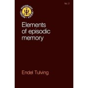 Elements of Episodic Memory by Endel Tulving