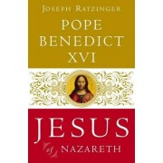 Jesus of Nazareth by Pope Benedict XVI