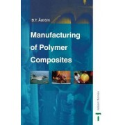 Manufacturing of Polymer Composites by B. Tomas Astrom