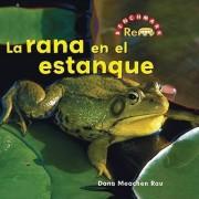 La Rana En El Estanque by Dana Meachen Rau