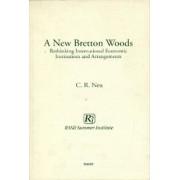 New Bretton Woods by Carl Richard Neu