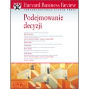 Harvard Business Review. Podejmowanie decyzji