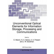 Unconventional Optical Elements for Information Storage, Processing and Communications by Emanuel Marom