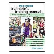 The Complete Triathlete's Training Manual