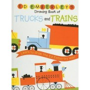 Ed Emberley's Drawing Book of Trucks and Trains by Ed Emberley