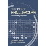 Theories of Small Groups by Marshall Scott Poole