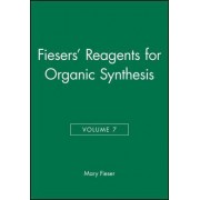 Reagents for Organic Synthesis: v. 7 by Mary Fieser