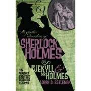 The Further Adventures of Sherlock Holmes: Dr Jekyll and Mr Holmes by Loren D. Estleman