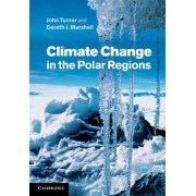 Climate Change in the Polar Regions by John Turner