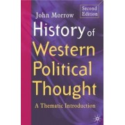 History of Western Political Thought 2005 by John Morrow