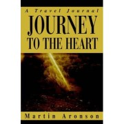 Journey to the Heart by Martin Aronson