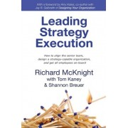 Leading Strategy Execution by Richard McKnight