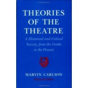 Theories of the Theatre by Marvin A. Carlson