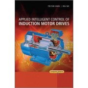 Applied Intelligent Control of Induction Motor Drives by Tze Fun Chan