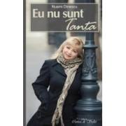 Eu nu sunt Tanta - Nuami Dinescu