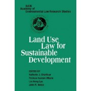 Land Use Law for Sustainable Development by Nathalie J. Chalifour