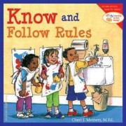 Know and Follow Rules by Cheri J. Meiners