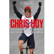 Chris Hoy: The Autobiography by Chris Hoy