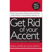 Get Rid of Your Accent by Linda James
