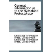 General Information as to the Nyasaland Protectorate by Great Britain Emigra Information Office