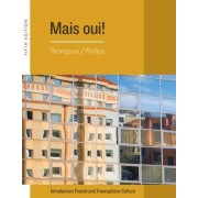 Student Activities Manual for Thompson/Phillips' Mais Oui! by Chantal P. Thompson