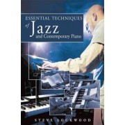 Essential Techniques of Jazz and Contemporary Piano by Steve Lockwood