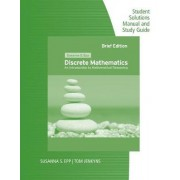 Student Solutions Manual and Study Guide for Epp's Discrete Mathematics: Introduction to Mathematical Reasoning by Susanna S Epp
